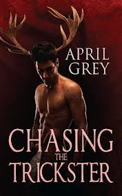 Chasing the Trickester by April Grey