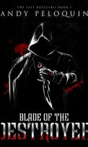 Blade of the Destroyer (The Last Bucelarii Book 1)