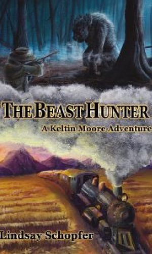 The Beast Hunter: A Keltin Moore Adventure