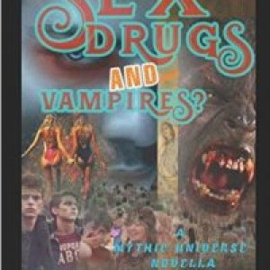 Sex, Drugs, and Vampires?