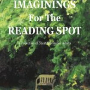 STORIES AND IMAGININGS FOR THE READING SPOT