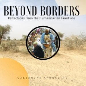 Beyond Borders: reflections from the humanitarian frontline