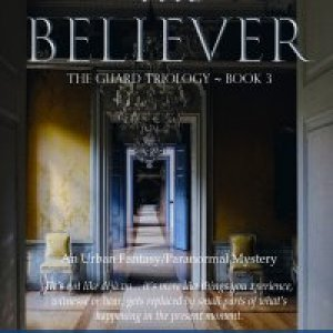 The Believer (The Guard Trilogy, Book 3)