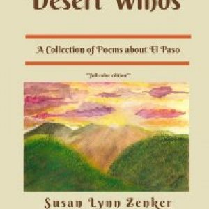 Desert Winds: A Collection of Poems about El Paso by Susan Lynn Zenker