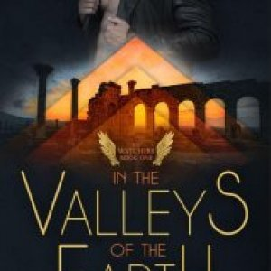 The Watchers Book One: In The Valleys Of The Earth