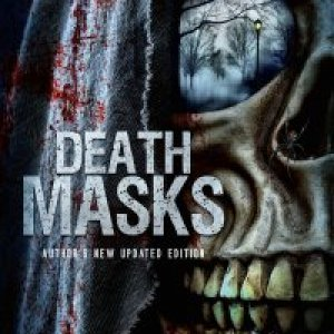 Death Masks: Author's New Updated Edition