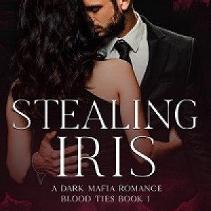 Stealing Iris: A Dark Mafia Romance (Blood Ties, Book 1)