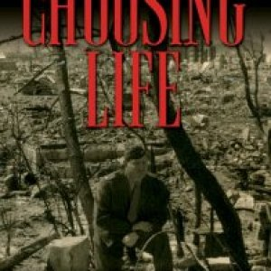 Choosing Life: My father's journey in film from Hollywood to Hiroshima