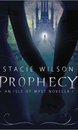 Prophecy An Isle of Myst Novella