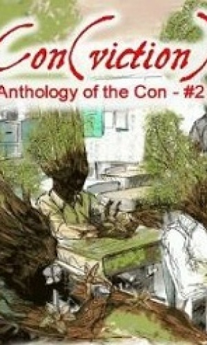 Con(viction) Anthology of the Con #2