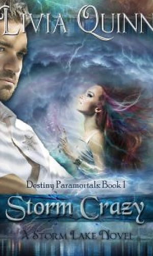 Storm Crazy (Destiny Paramortals, book 1)