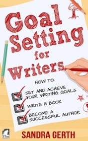 Goal Setting for Writers. How to set and achieve your writing goals, finally write a book, and become a successful author