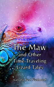 The Maw and Other Time-Traveling Lizard Tales